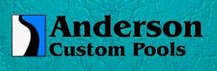 Anderson Custom Pools
